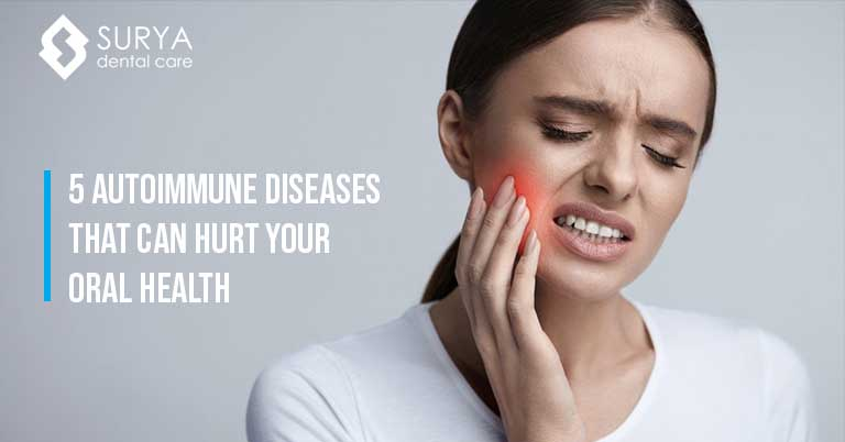 5 Autoimmune diseases that can hurt your oral health