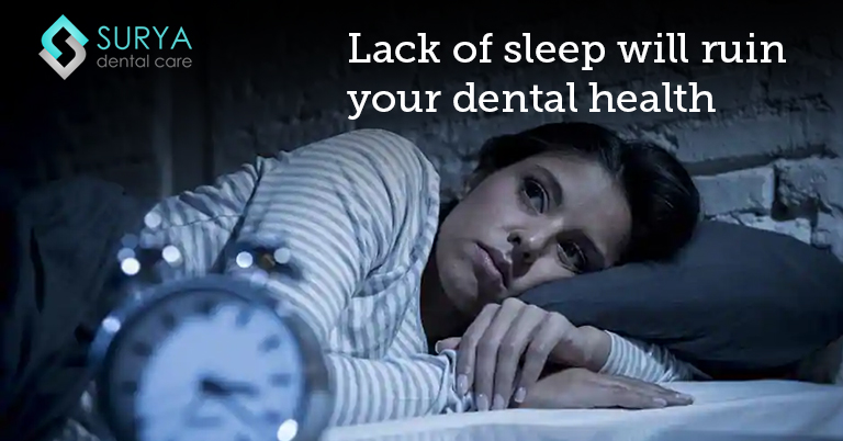 Lack of sleep will ruin your dental health