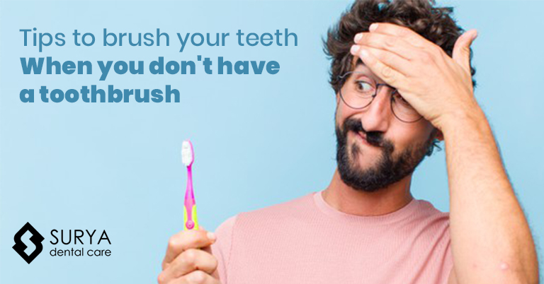 Tips to brush your teeth when you don't have a toothbrush