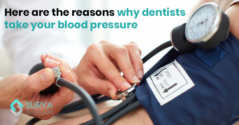 Here are the reasons why dentists take your blood pressure