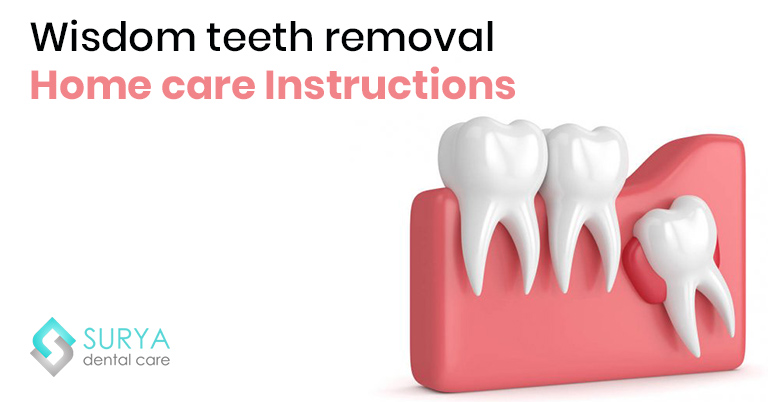 Wisdom teeth removal Home care Instructions